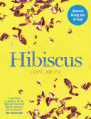 Pdf Hibiscus: Discover Fresh Flavours from West Africa with the Observer Rising Star of Food 2017 Telecharger