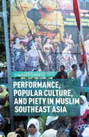 Performance  Popular Culture  and Piety in Muslim Southeast Asia