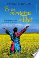 En las montañas del Tíbet  : Una saga familiar marcada por la huida y la esperanza