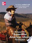 McGraw Hill s Super Mini American Idioms Dictionary  2e