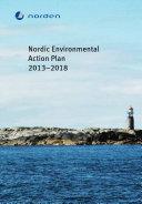 Nordic Environmental Action Plan 2013   2018