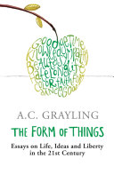 the form of things essays on life ideas and liberty a c  front cover