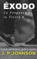 LA VENGANZA DE LA TIERRA 6. Éxodo. Pdf/ePub eBook