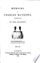 Memoirs of Charles Mathews, Comedian. By Mrs. Mathews