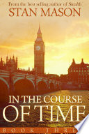 In the Course of Time  Book Three Book