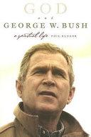 God and George W  Bush