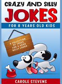 Crazy and Silly Jokes for 8 Years Old Kids