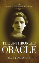 The Unthronged Oracle: A STUDY OF THE POETRY OF LAURA RIDING
