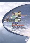 The State of World Fisheries and Aquaculture 2006