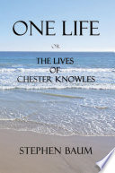 One Life or The Lives of Chester Knowles