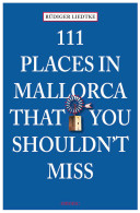 111 Places on Mallorca That You Shouldn t Miss