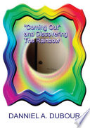 Read Online ¡§Coming Out¡ ̈ and Discovering the Rainbow For Free