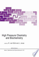 High Pressure Chemistry and Biochemistry