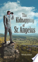 The Kidnapping Of Sr Angelus Book PDF