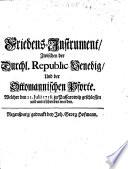 Friedens Instrument Zwischen Der Republic Venedig Und Der Ottomanischen Pforte Welcher 1718 Zu Passarowitz Geschlossen Worden