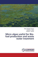 Micro Algae Useful for Bio fuel Production and Waste Water Treatment