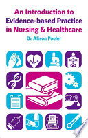 An Introduction To Evidence Based Practice In Nursing Healthcare