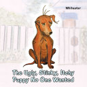 The Ugly, Stinky, Itchy Puppy No One Wanted Pdf/ePub eBook