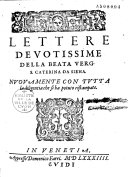 Lettere devotissime della beata verg. S. Caterina da Siena... (Ep. ded. dal Aldo Manuzio a Francesco de Piccolomini), nuovamente con tutta la diligentia che si ha potuto ristampte