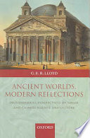 Ancient Worlds  Modern Reflections