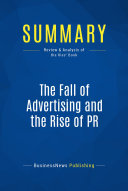 Summary  The Fall of Advertising and the Rise of PR