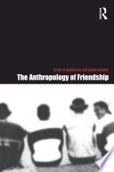 The Anthropology of Friendship