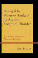Besieged by Behavior Analysis for Autism Spectrum Disorder