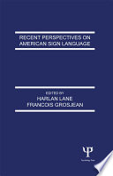 Recent Perspectives on American Sign Language