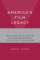 America's Film Legacy: The Authoritative Guide to the ...