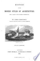 History of the Modern Styles of Architecture   Being a Sequel to the Handbook of Architecture Book PDF