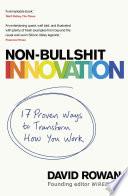"""Non-Bullshit Innovation: Radical Ideas from the World's Smartest Minds"" by David Rowan"