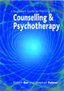 A Beginner's Guide to Training in Counselling & Psychotherapy