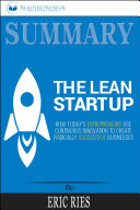 Summary of The Lean Startup  How Today s Entrepreneurs Use