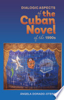 Dialogic Aspects of the Cuban Novel of the 1990s