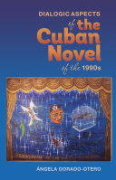 Dialogic Aspects in the Cuban Novel of the 1990s