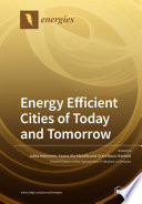Energy Efficient Cities of Today and Tomorrow