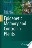 Epigenetic Memory and Control in Plants Book