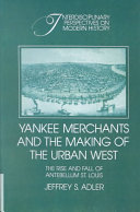 Yankee Merchants and the Making of the Urban West