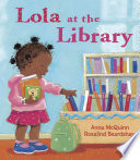 Lola at the library / Anna McQuinn ; illustrated by Rosalind Beardshaw.
