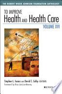 To Improve Health And Health Care Volume Xvi