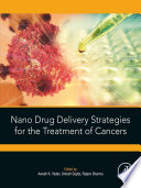 Nano Drug Delivery Strategies for the Treatment of Cancers Book