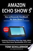 Amazon Echo Show 5 - Das umfassende Handbuch für Echo Show 5