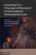 Searching for a  Principle of Humanity  in International Humanitarian Law