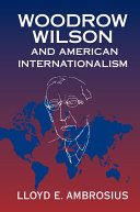 Woodrow Wilson and American Internationalism