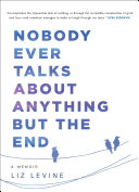 Pdf Nobody Ever Talks About Anything But the End
