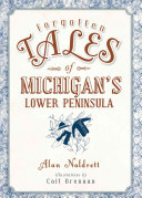 Forgotten tales of michigan's lower peninsula.