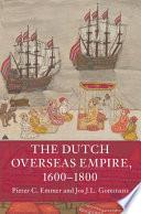 The Dutch Overseas Empire 1600 1800