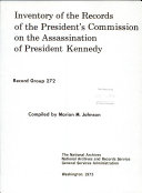 Inventory of the Records of the President s Commission on the Assassination of President Kennedy
