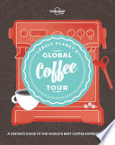 Lonely Planet s Global Coffee Tour