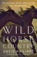 Wild Horse Country: The History, Myth, and Future of the Mustang, America's Horse Pdf/ePub eBook